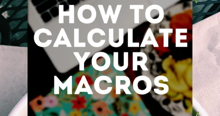 Figure Out How To Calculate Macros